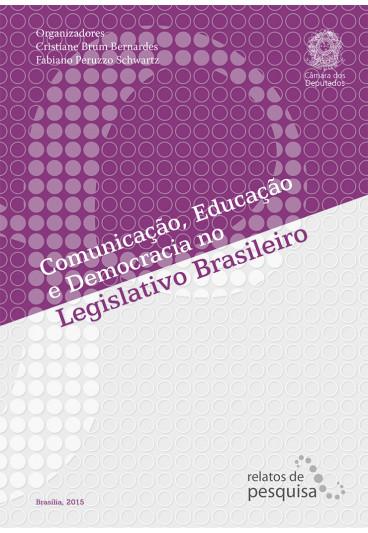 Comunicação, Educação e Democracia no Legislativo Brasileiro