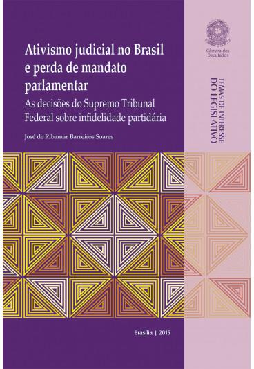 Ativismo Judicial no Brasil e Perda do Mandato Parlamentar: as Decisões do Supremo Tribunal Federal sobre Infidelidade Partidária
