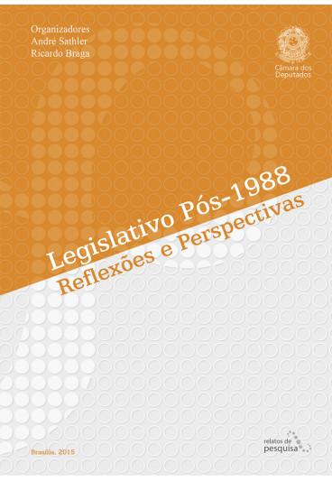 Legislativo Pós -1988: Reflexões e Perspectivas