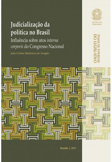 Judicialização da Política no Brasil: Influência sobre Atos Interna Corporis do Congresso Nacional