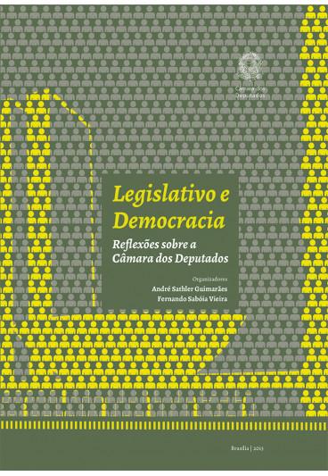 Legislativo e Democracia: Reflexões sobre a Câmara dos Deputados