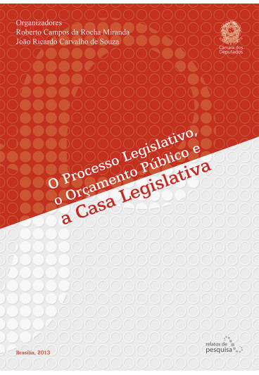 O Processo Legislativo, o Orçamento Público e a Casa Legislativa