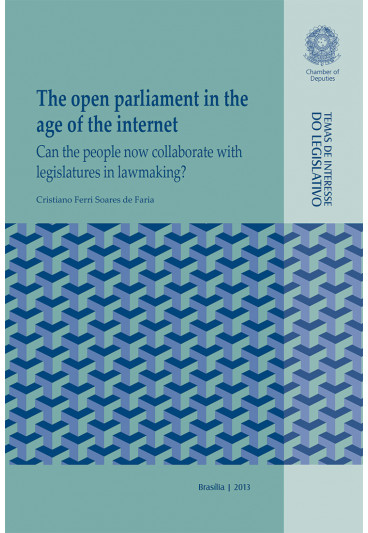 The Open Parlament in the Age of the Internet: Can the People now Collaborate with Legislatures in Lawmaking?