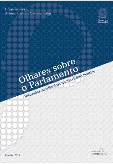 Olhares sobre o Parlamento – Incursões Acadêmicas no Território Político