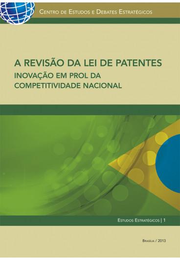 A Revisão da Lei de Patentes: Inovação em Prol da Competitividade Nacional