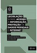 Legislação sobre Acesso à Informação, Proteção de Dados Pessoais e Internet