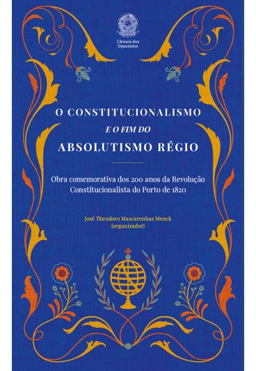O Constitucionalismo e o Fim do Absolutismo Régio
