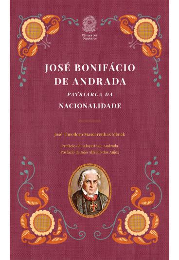 José Bonifácio de Andrada: Patriarca da Nacionalidade