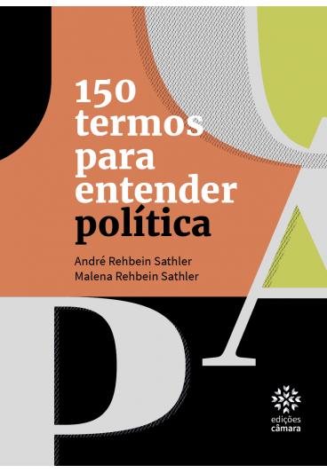 150 Termos para Entender Política