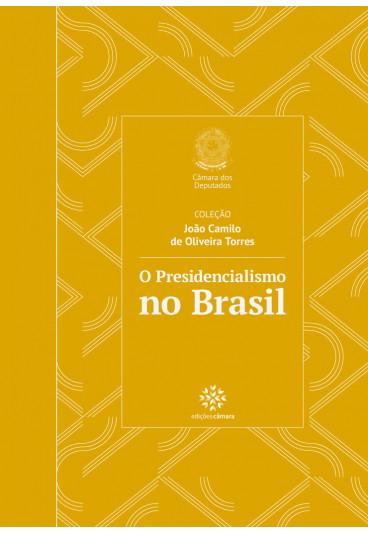 O Presidencialismo no Brasil