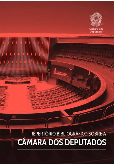 Repertório Bibliográfico sobre a Câmara dos Deputados