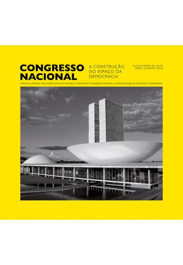 Congresso Nacional: A Construção do Espaço da Democracia