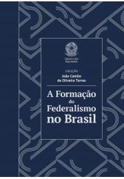 A Formação do Federalismo no Brasil